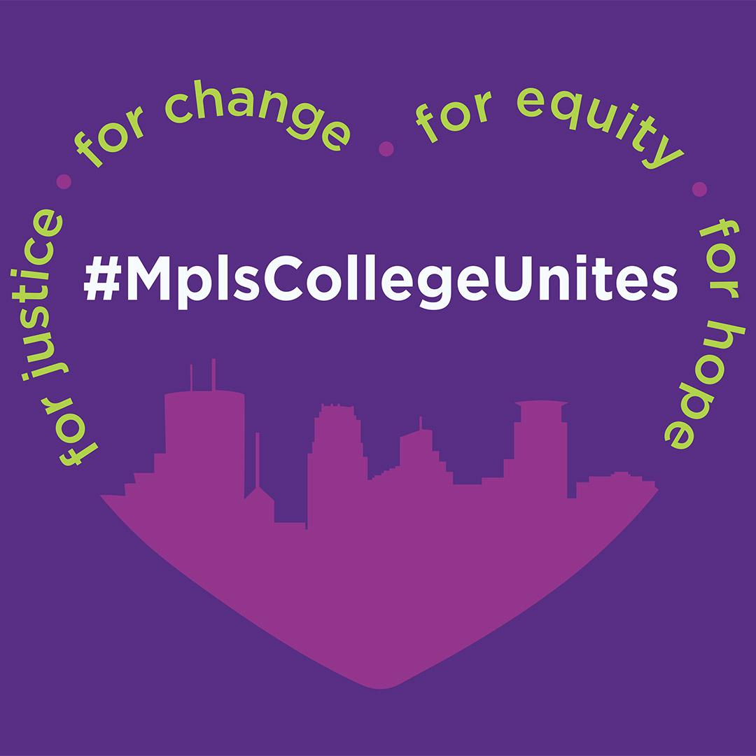 mpls college unites logo. For justice, for change, for equity, for hope.